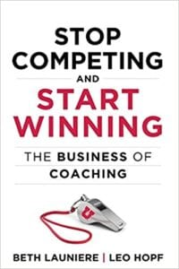 Stop Competing and Start Winning – The Business Of Coaching
